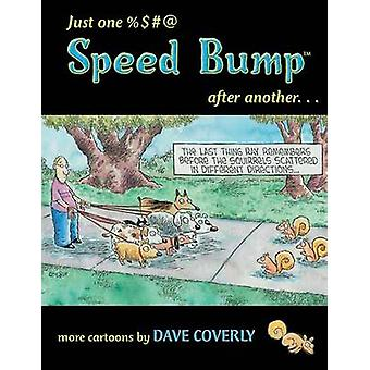 Just One %$#@ Speed Bump After Another... by Dave Coverly - 978155022