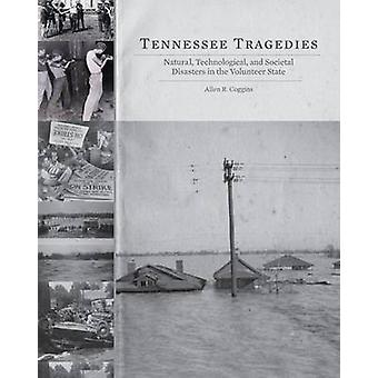 Tennessee Tragedies - Natural - Technological - and Societal Disasters