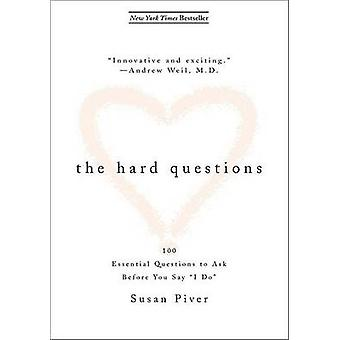 The Hard Questions - 100 Questions to Ask Before You Say I Do by Susan