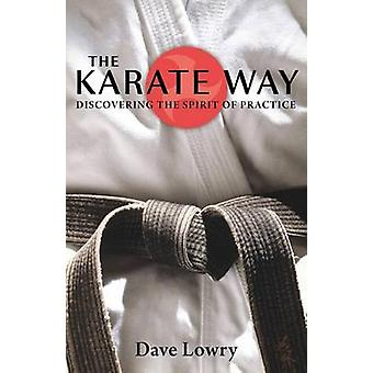 The Karate Way - Discovering the Spirit of Practice by Dave Lowry - 97