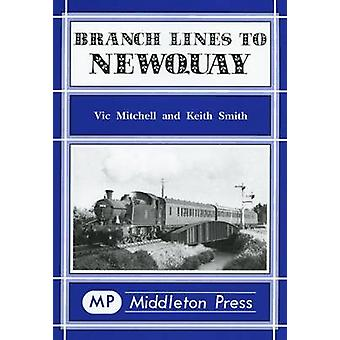 Branch Lines to Newquay by Vic Mitchell - 9781901706710 Book