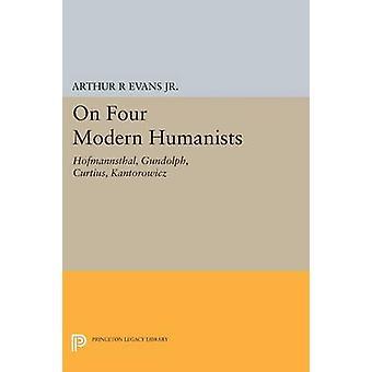 On Four Modern Humanists - Hofmannsthal - Gundolph - Curtius - Kantoro