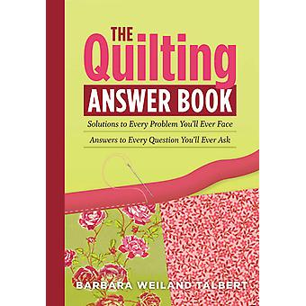 Storey Publishing The Quilting Answer Book Sto 21447