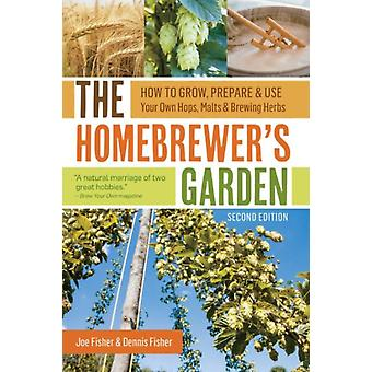 Homebrewer's Garden (2 Edition) The (Paperback) by Fisher Dennis