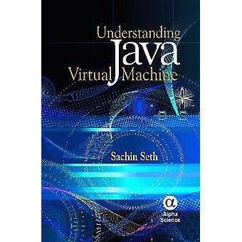 Understanding Java Virtual Machine (Paperback) by Sachin Seth