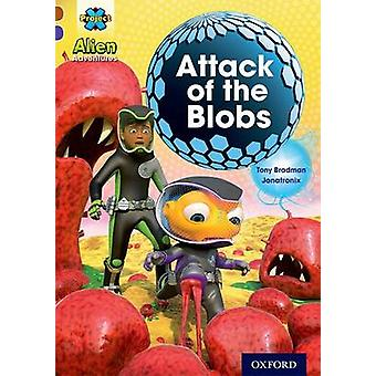 Project X Alien Adventures Brown Book Band Oxford Level 11 Attack of the Blobs by Tony Bradman