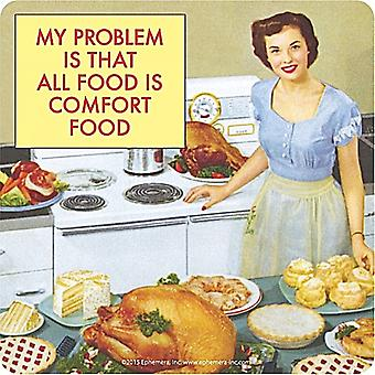 My Problem Is That All Food Is Comfort Food... Funny Drinks Mat / Coaster