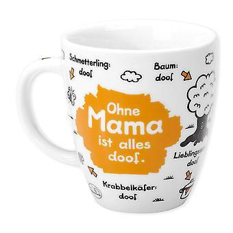 Sheepworld Tasse Ohne Mama ist alles doof weiß, bedruckt, aus Porzellan.
