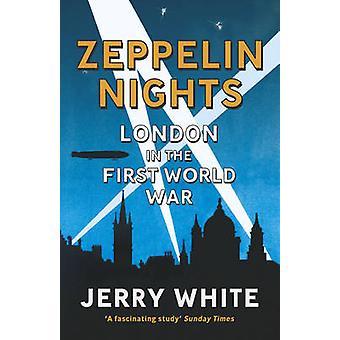 Zeppelin nætter - London i første verdenskrig af Jerry White - 97800