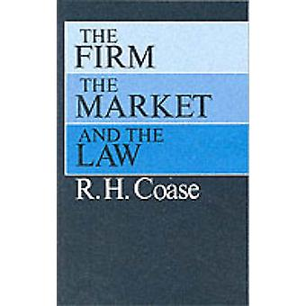 Firm - the Market and the Law by R. H. Coase - 9780226111018 Book