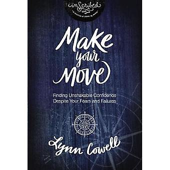Make Your Move - Finding Unshakable Confidence Despite Your Fears and