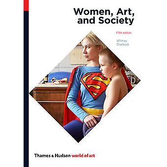 Women - Art - and Society by Whitney Chadwick - 9780500204054 Book