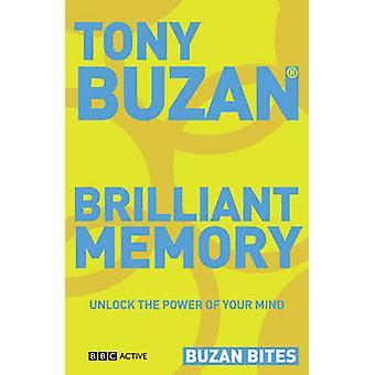 Buzan Bites - Brilliant Memory - Unlock the Power of Your Mind by Tony