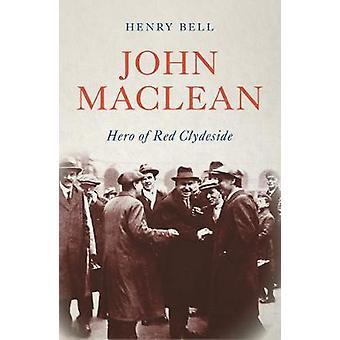 John Maclean - hjälten i röda Clydeside av John Maclean - hjälten i röda Lena