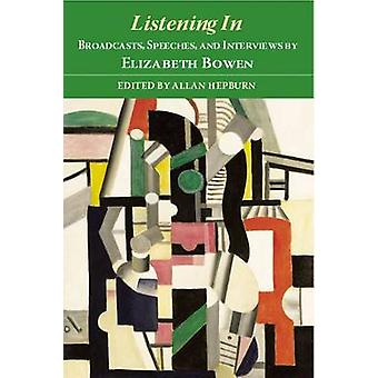 Listening In - Broadcasts - Speeches - and Interviews by Elizabeth Bow