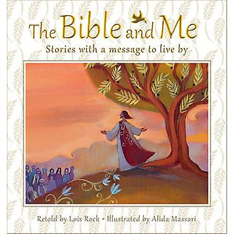 The Bible and Me - Stories with a Message to Live by by Lois Rock - Al