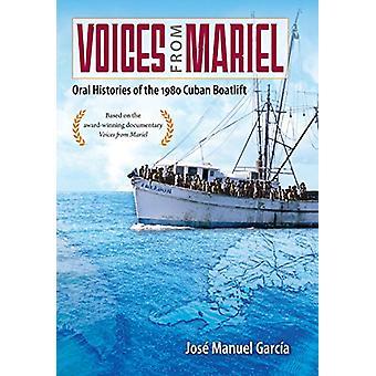 Voix de Mariel - histoires orales de l'exode cubain 1980 par Jose
