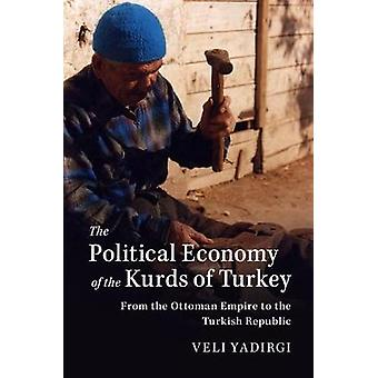 The Political Economy of the Kurds of Turkey - From the Ottoman Empire