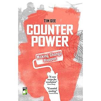 Counterpower - Why Movements Succeed and Fail by Tim Gee - 97817802603