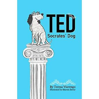 Ted - Socrates' Dog - How Dogs Interpret the World by Teresa Viarengo