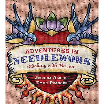 Adventures in Needlework - Stitching with Passion by Jessica Aldred -