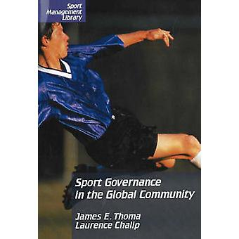 Sport Governance in the Global Community by James E. Thoma - Laurence
