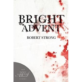 Bright Advent by Robert Strong - 9781945680045 Book
