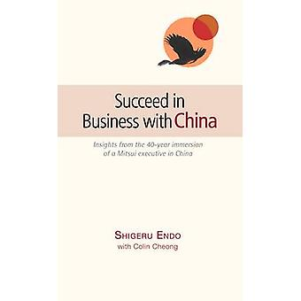 Succeed in Business with China by Shigeru Endo - 9789814398121 Book