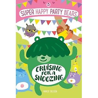 Super Happy Party Bears - Cruising for a Snoozing by Marcie Colleen -