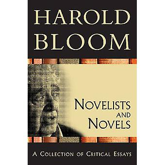 Novelists and Novels - A Collection of Critical Essays by Harold Bloom