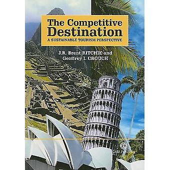 The Competitive Destination - A Sustainable Tourism Perspective (New e