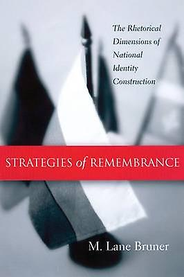 Strategies of Remembrance - The Rhetorical DiPour des hommesions of National Iden