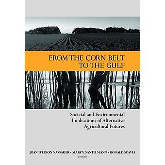 From the Corn Belt to the Gulf - Societal and Environmental Implicatio