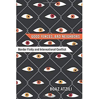 Gode hegn, Bad naboerne: Grænsen fastværdi og internationale konflikter