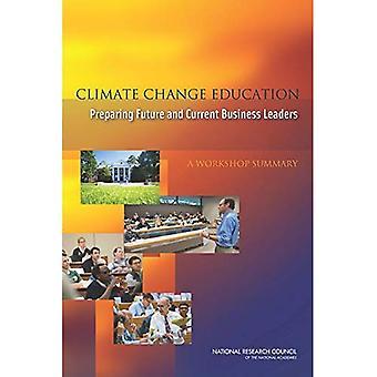 Klimaendringer utdanning: Forbereder fremtidige og nåværende ledere: en Workshop Sammendrag