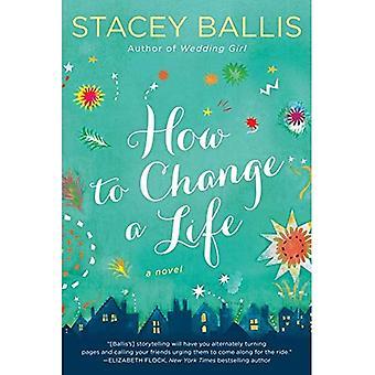 Cómo cambiar una vida