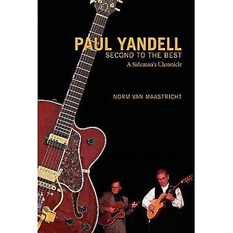 Paul Yandell, Second to the Best: A Sideman's Chronicle