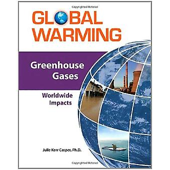Greenhouse Gases: Worldwide Impacts