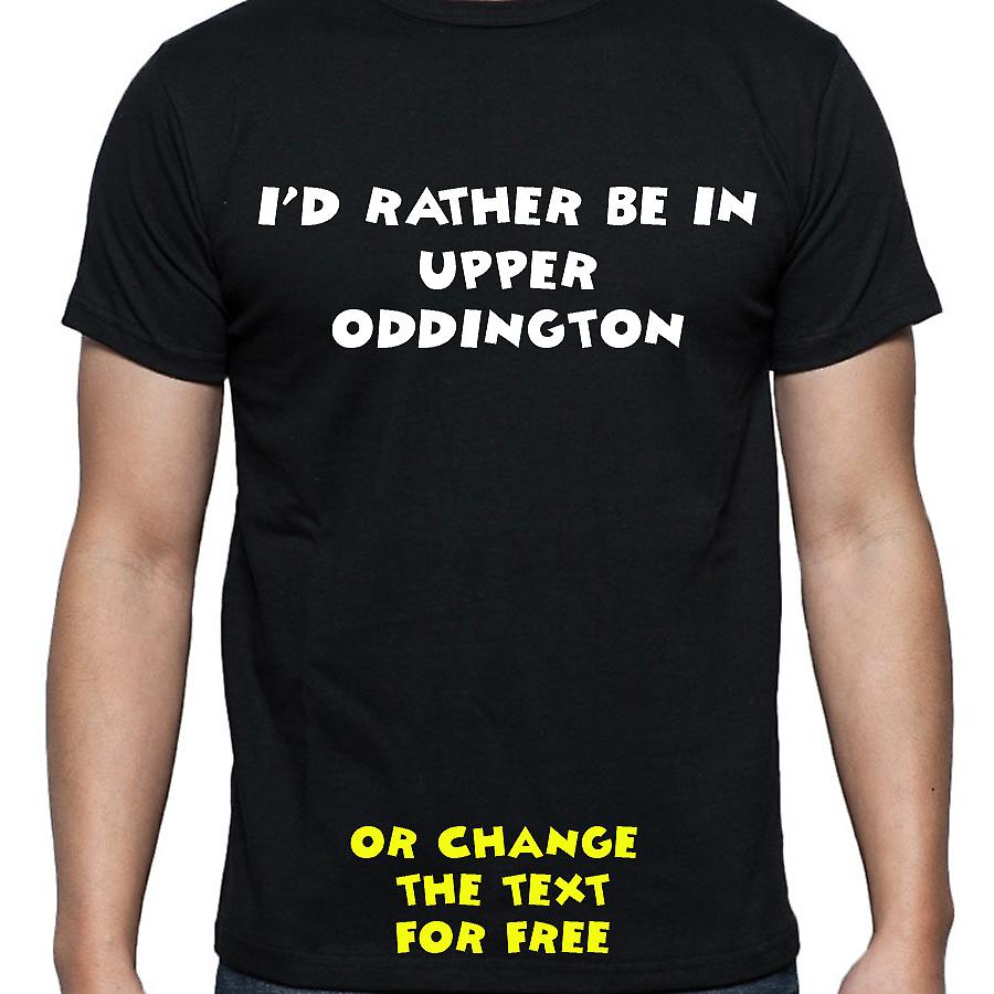I'd Rather Be In Upper oddington Black Hand Printed T shirt