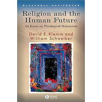 Religião e o futuro humano: um ensaio em humanismo teológico (Blackwell Manifestos)