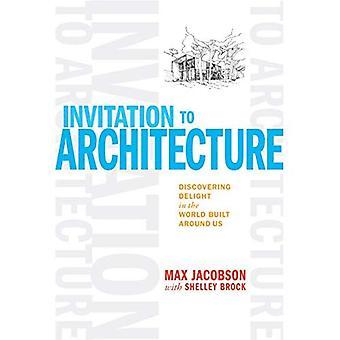An Invitation to Architecture