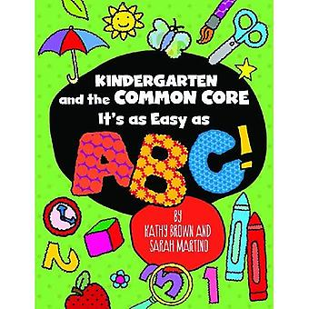 Kindergarten and the Common Core: It's as Easy as ABC! (Maupin House)