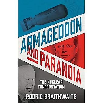 Armageddon en Paranoia: de nucleaire confrontatie