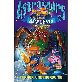Astrosaurs Academy: Terror Underground (Astrosaurs Academy)