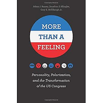 More Than a Feeling: Personality, Polarization, and the Transformation of the Us Congress
