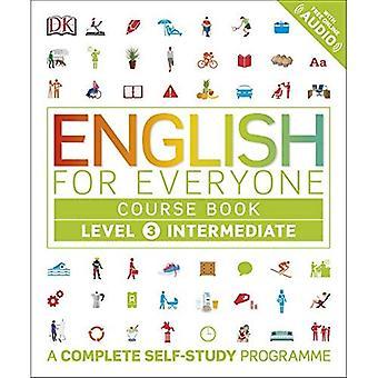 Cours d'anglais pour tout le monde livre 3 de niveau intermédiaire: un Programme complet d'autoformation