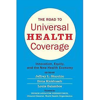 El camino hacia la cobertura Universal en salud: innovación, equidad y la nueva economía de la salud