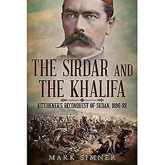 Sirdar and the Khalifa: Kitchener'S Re-Conquest of the Sudan, 1896-98