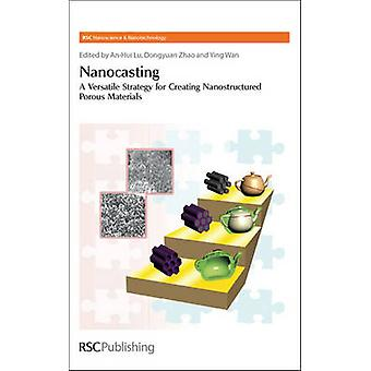 Nanocasting A Versatile Strategy for Creating Nanostructured Porous Materials by OBrien & Paul