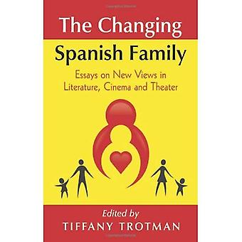 The  Changing Spanish Family: Essays on New Views in Literature, Cinema and Theater